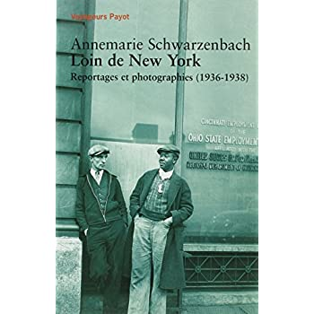 Loin de New York : Reportage et photographies (1936-1938)