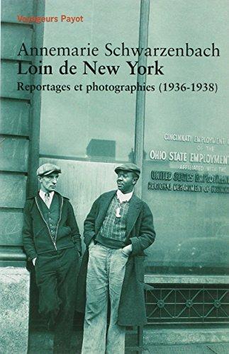 Loin de New York : Reportage et photographies (1936-1938)