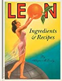 Leon: Ingredients & Recipes: Ingredients and Recipes