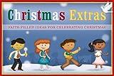 Christmas Extras: Faith-Filled Ideas for Celebrating Christmas