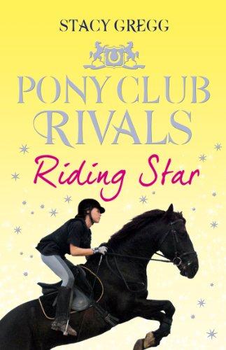 Riding Star (Pony Club Rivals, Book 3) (English Edition) -