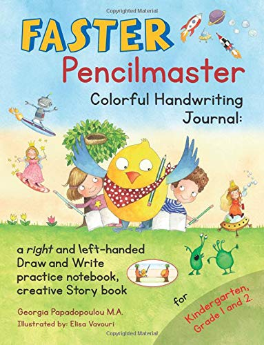 Faster Pencilmaster Colorful Handwriting Journal: a right and left-handed Draw and Write practice notebook, creative Story book for Kindergarten, Grade 1 and 2 por Georgia Papadopoulou M.A.