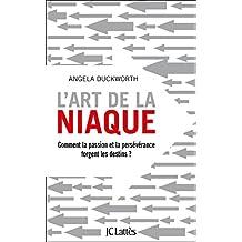 L'art de la niaque (Essais et documents) (French Edition)