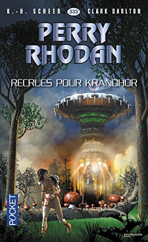 Perry Rhodan n°333 - Recrues pour Khrandor (2) par K. H. SCHEER