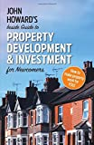 John Howard's Inside Guide to Property Development and Investment for Newcomers