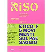 Etico F. 5 movimenti sul paesaggio. Riso/Annex. I quaderni di Riso. Ediz. italiana e inglese