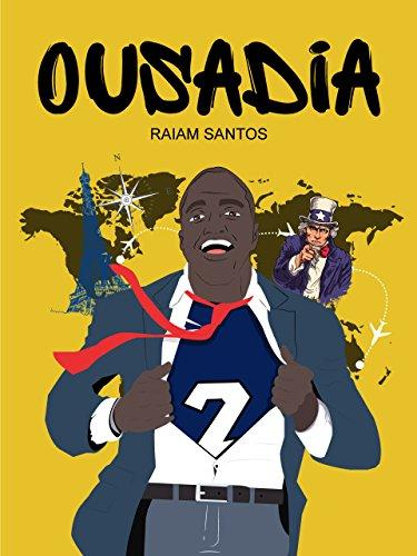 Ousadia: Crônicas de Um Jovem Brasileiro Perdido Pelo Mundo (Portuguese Edition) por Raiam Santos