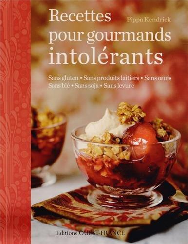 Recettes pour gourmands intolérants par Pippa Kendrick