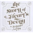 The Story of a Heart's Decay [Vinyl LP]
