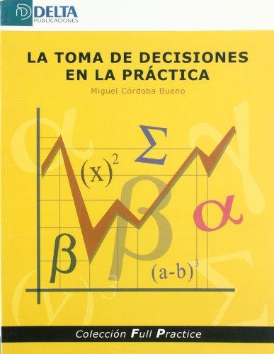 La toma de decisiones en la práctica por Miguel Córdoba Bueno