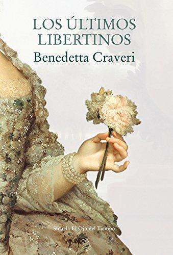 Los últimos libertinos (El Ojo del Tiempo nº 104) por Benedetta Craveri