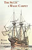 The Sea is a Magic Carpet by Peter Padfield (2014-11-27)