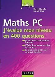 Maths PC - J'évalue mon niveau en 400 questions