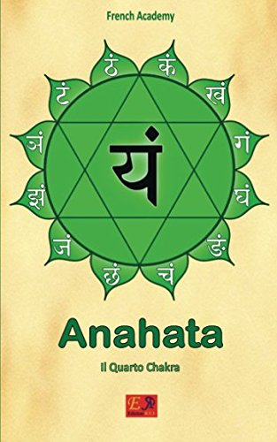 Anahata - Il Quarto Chakra: Volume 4