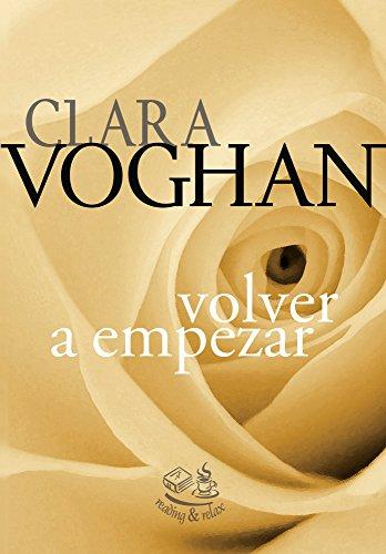 Volver a Empezar (Saga de Pequeños Pecados nº 2) por Clara Voghan