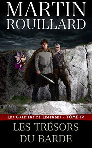 Les Trésors du Barde: Les Gardiens de Légendes - Tome 4 (French Edition)
