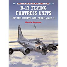 B-17 Flying Fortress Units of the Eighth Air Force (part 2): Pt. 2 (Combat Aircraft)