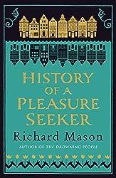 History of a Pleasure Seeker