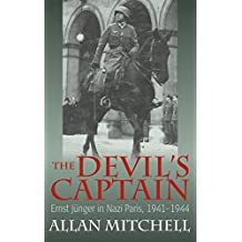 The Devil's Captain: Ernst J Nger in Nazi Paris, 1941-1944