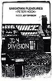 Unknown Pleasures: Inside Joy Division. Peter Hook by Peter Hook (September 01,2012)