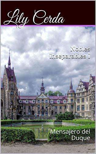 Mensajero del Duque (Nobles Inseparables 1) de Lily Cerda