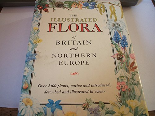 The Illustrated Flora of Britain and Northern Europe by Marjorie Blamey (1989-07-01)