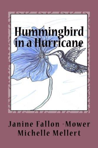 Hummingbird in a Hurricane by Janine Fallon Mower (2014-11-26)