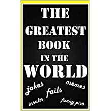 Memes: The Greatest Book In The World: (Mad Funny Memes, Lookalikes, Yo Momma Jokes, Quality Banter & Much More Comedy Gold) (English Edition)