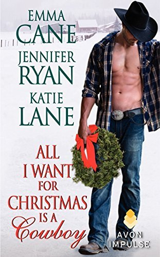 All I Want for Christmas is a Cowboy by Jennifer Ryan (2013-12-23)