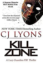 Kill Zone: A Lucy Guardino FBI Thriller (Lucy Guardino FBI Thrillers) by CJ Lyons (2015-09-03)