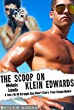 The Scoop on Klein Edwards - A Sexy M/M Straight Guy Short Story from Steam Books (English Edition)
