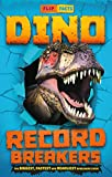 Dino Record Breakers: The Biggest, Fastest and Deadliest Dinos Ever!