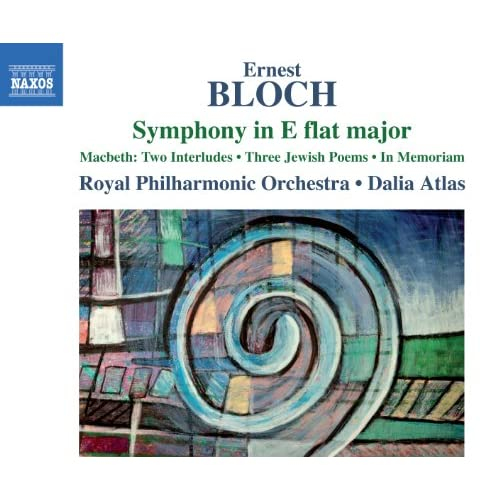 Bloch: Symphony in E-Flat Major, Macbeth, 3 Jewish Poems & In Memoriam