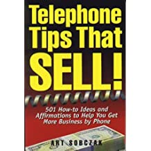 Telephone Tips That Sell: 501 How-To Ideas and Affirmations to Help You Get More Business by Phone by Art Sobczak (1-Jun-1996) Paperback