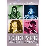 Jackson Michael - Forever - La vera storia del re