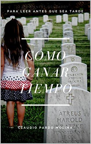 Cómo ganar tiempo: y no morir en el intento (ISBN OBRA INDEPENDIENTE nº 0) por Claudio Enrique Pardo Molina