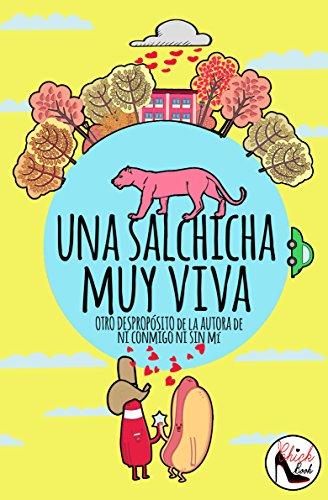 Una salchicha muy viva: Otro despropósito (Spanish Edition)