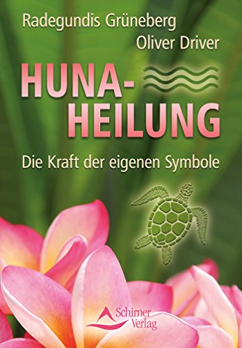 Huna-Heilung: Die Kraft der eigenen Symbole (Heilung Symbol Der)