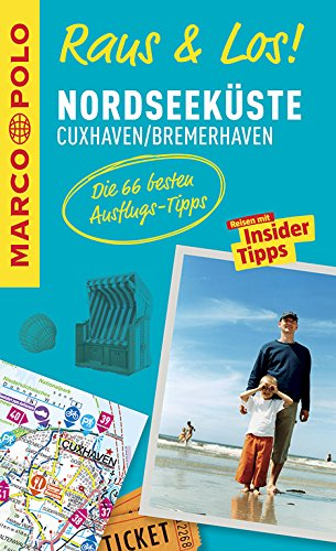 Bremerhaven, Cuxhaven, Nordseeküste : MARCO POLO Raus & Los!