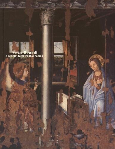 Théorie de la restauration (nouvelle édition) par Brandi Cesare