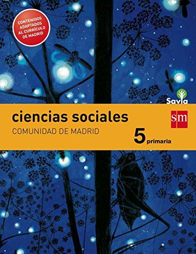 Savia, ciencias sociales, 5 Educación Primaria (Madrid) por Ezequiel Parra Benito