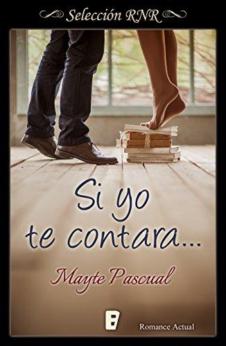 Si yo te contara... (Serie Todas para una 2) por Mayte Pascual