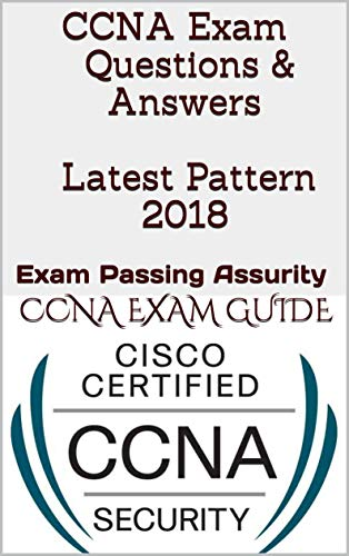 CCNA Exam Questions & Answers Latest Pattern 2018: Exam Passing Assurity (English Edition) por CCNA Exam Guide