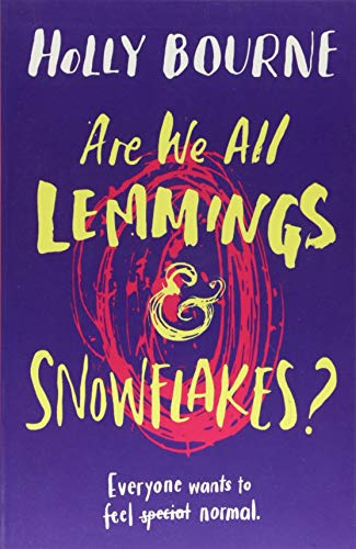 Are We All Lemmings & Snowflakes ? por Holly Bourne