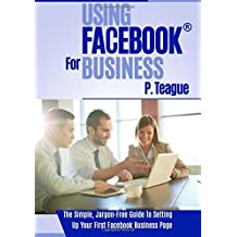 Using Facebook For Business: Volume 2 (Stuff Made Simple)