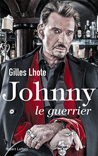 Johnny, le guerrier - Gilles Lhote (2017)