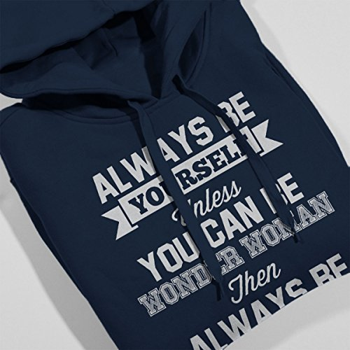 Always Be Yourself Wonder Woman Women's Hooded Sweatshirt Navy Blue