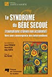 Image de Le syndrome du bébé secoué (traumatisme crânien non accidentel): V