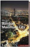 Bombay. Maximum City by Suketu Mehta (2010-05-06)