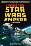 Inside the Star Wars Empire: A Memoir...